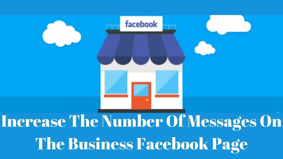 Increase The Number Of Messages On The Business Facebook Page
