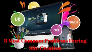 8 Most Common Problems During Site Creation