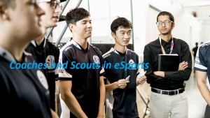 Coaches and Scouts in eSports