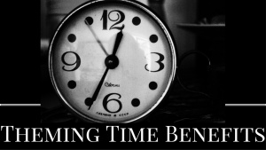 Theming Time Benefits