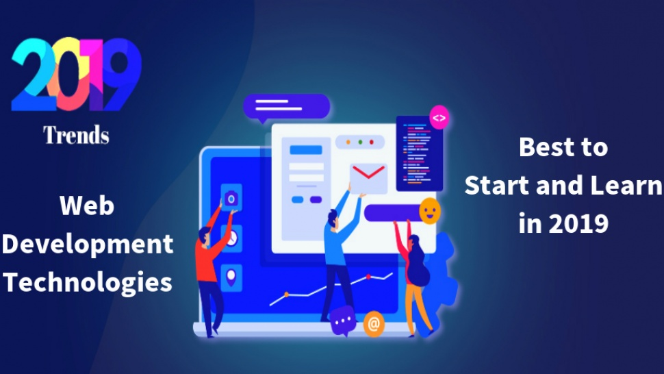 Web Development Technologies - Best to Start and Learn in 2019