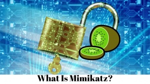What Is Mimikatz?
