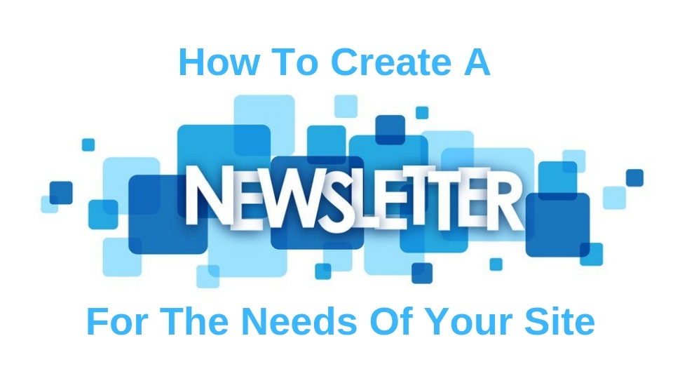 How To Create A Newsletter For The Needs Of Your Site