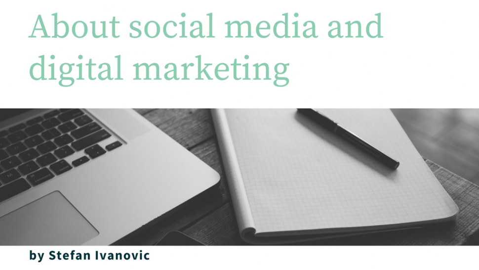 About Social Media and Digital Marketing