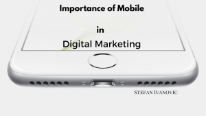 Importance of Mobile in Digital Marketing