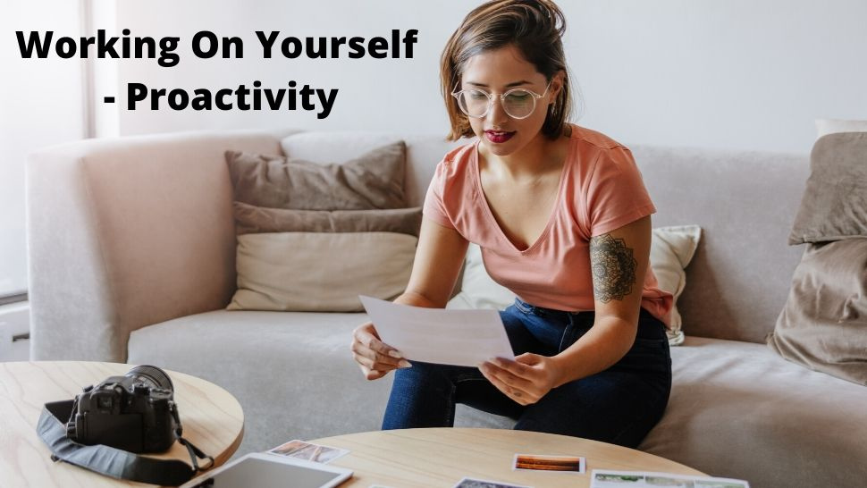 Working On Yourself - Proactivity