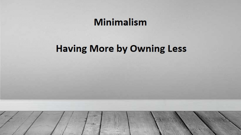 Minimalism – Having More by Owning Less