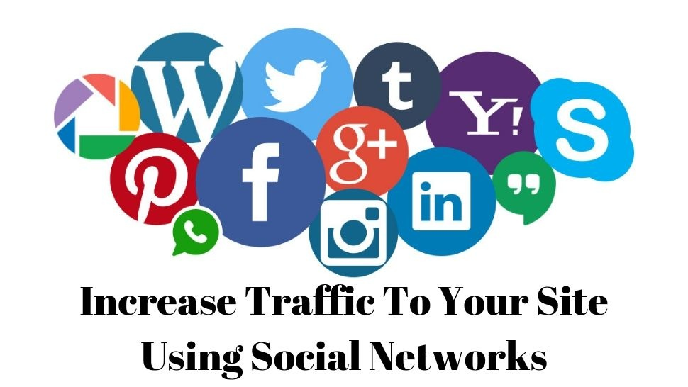 Increase Traffic To Your Site Using Social Networks